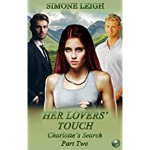 Her Lovers' Touch: A BDSM Ménage Erotic Romance (Charlotte's Search Book 2)