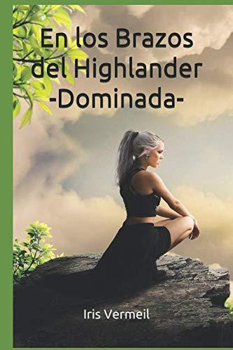 (En los Brazos del Highlander: -Dominada- (Spanish Edition))