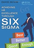 Achieving HR Excellence Through Six Sigma, Daniel Bloom, 146658646X