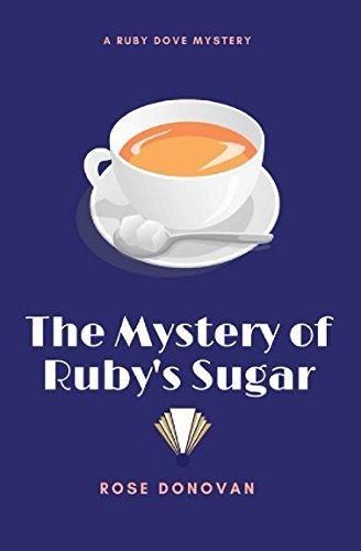 The Mystery of Ruby's Sugar (Ruby Dove Mysteries) (Volume 1)
