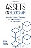 Assets on Blockchain: Security Token Offerings and the Tokenization of Securities
