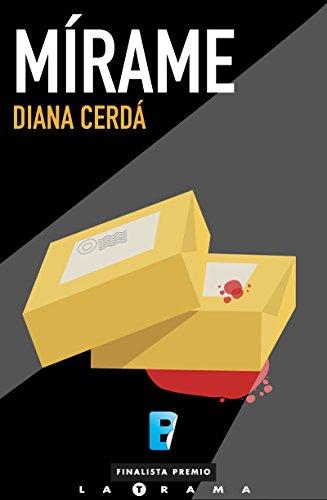 Mírame: (Finalista I Premio La Trama) (Spanish Edition ...