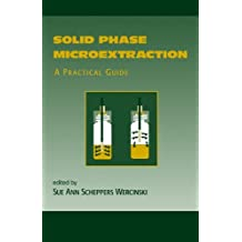 Solid Phase Microextraction: A PRACTICAL GUIDE