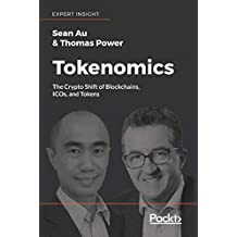 Tokenomics: The Crypto Shift of Blockchains, ICOs, and Tokens