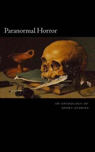 Paranormal Horror: An Anthology (Volume 1)