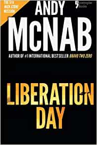 Liberation Day Nick Stone Book 5 Andy Mcnab S Best