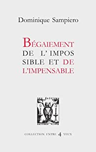 Begaiement de l'impossible et de l'impensable par Dominique Sampiero