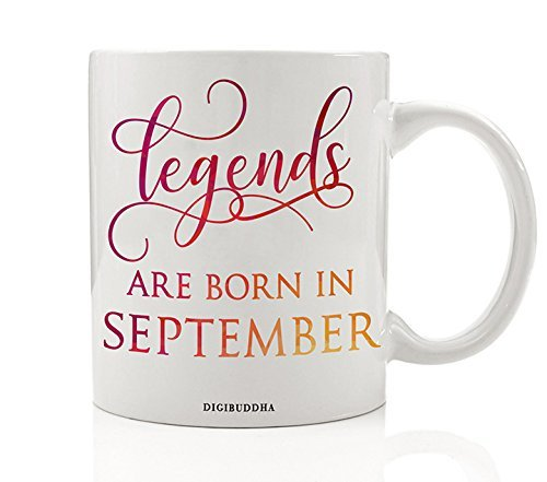 Legends Are Born In September Mug, Birth Month Quote Diva Star Winner The Best Fall Christmas Gift Idea Funny Birthday Present Women Men Husband Wife Coworker 11oz Ceramic Tea Cup by Digibuddha DM0348 (Fall Birthday Ideas)