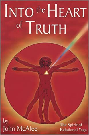 Into the Heart of Truth: The Spirit of Relational Yoga: John ...