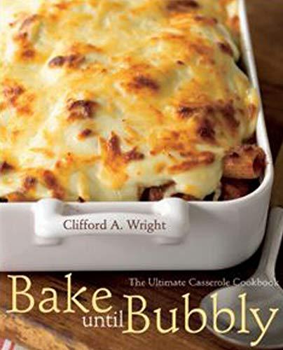 (Bake Until Bubbly: The Ultimate Casserole Cookbook )