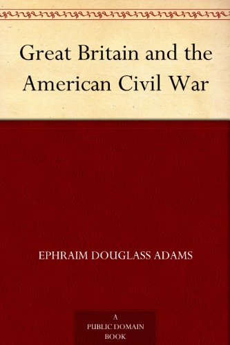 Great Britain and the American Civil War (Great Britain And The American Civil War)
