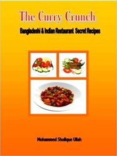 Buy the curry crunch bangladeshi and indian restaurant secret buy the curry crunch bangladeshi and indian restaurant secret recipes book online at low prices in india the curry crunch bangladeshi and indian forumfinder Image collections