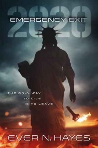 Emergency Exit: 2020 (2020 Series Book 1) by [Hayes, Ever N]