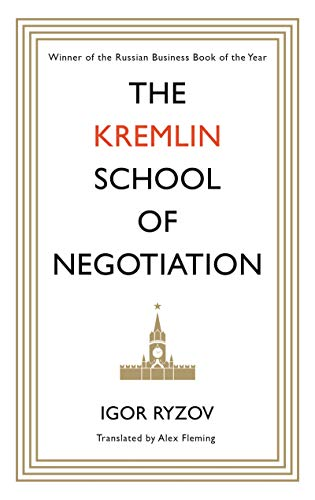 Amazon com: The Kremlin School of Negotiation eBook: Igor