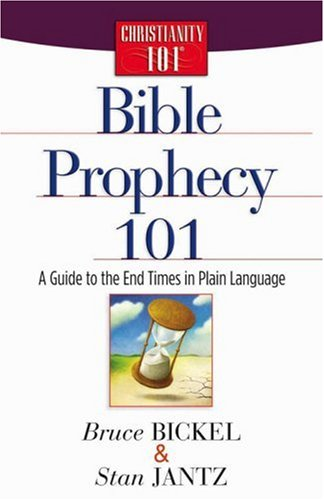 Bible Prophecy 101: A Guide to the End Times in Plain Language (Christianity 101)