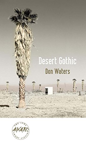 Desert Gothic (Iowa Short Fiction Award) pdf epub