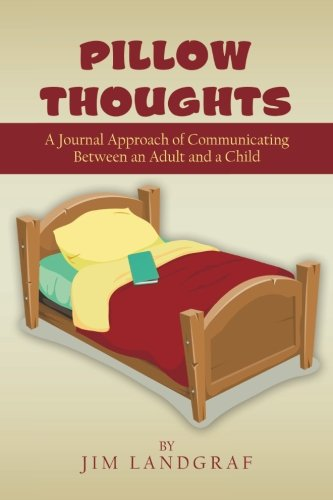 Pillow Thoughts: A Journal Approach of Communicating Between an Adult and a Child