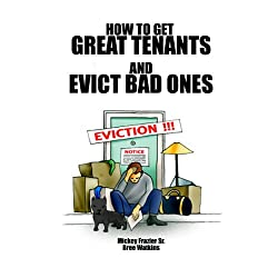 How to Get Great Tenants and Evict Bad Ones