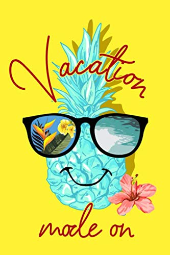 Vacation Mode On: Tropical Theme Notebook With Cute Pineapple Wearing ()