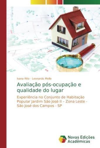 Download Avaliação pós-ocupação e qualidade do lugar: Experiência no Conjunto de Habitação Popular Jardim São José II – Zona Leste - São José dos Campos - SP (Portuguese Edition) ebook