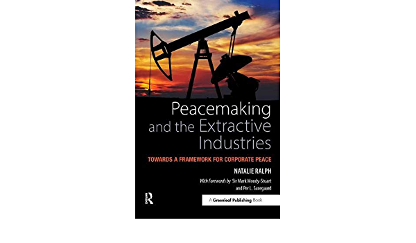 Peacemaking and the Extractive Industries: Towards a ...