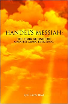 Book Handel's Messiah: The Story Behind The Greatest Music Ever Sung