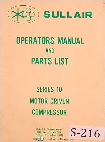 Sullair Series 10 Motor Compressor, Operation - Maintenance ... on