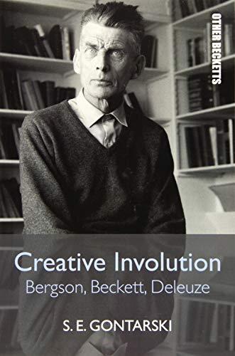(Creative Involution: Bergson, Beckett, Deleuze)