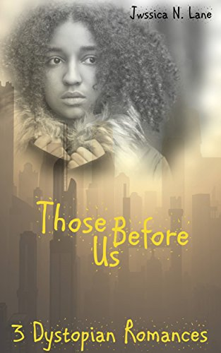 Those Befor Us: 3 Dystopian Romances