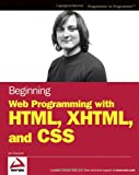 Beginning Web Programming with HTML, XHTML, and CSS, Jon Duckett, 0764570781