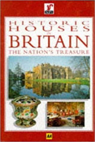 Historic Houses in Britain: The Nations Treasure (Aa)