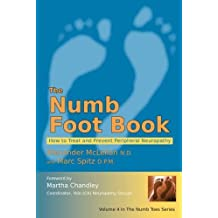 The Numb Foot Book - How to Treat and Prevent Peripheral Neuropathy (Numb Toes) by Dr. Alexander McLellan (2008-09-02)
