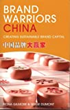 Brand Warriors of China, Fiona Gilmore and Serge Dumont, 1861976992