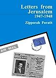 Letters From Jerusalem 1947-1948