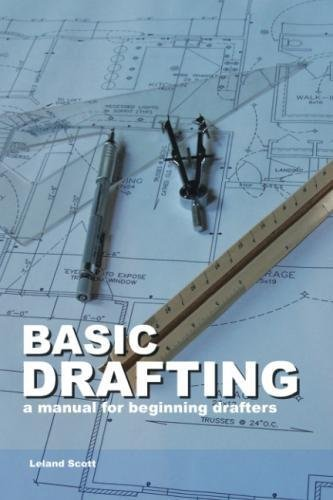 Basic Drafting: A Manual for Beginning Drafters
