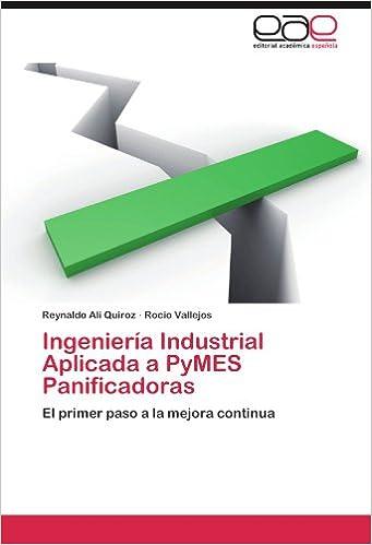 Ingenieria Industrial Aplicada a Pymes Panificadoras: Amazon.es: Reynaldo Ali Quiroz, Rocio Vallejos: Libros