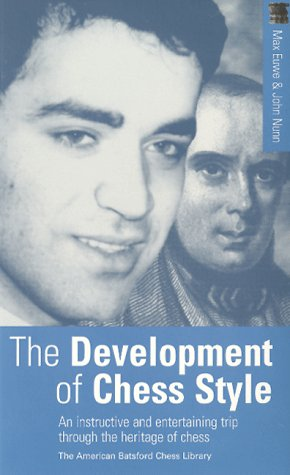 The Development of Chess Style (Development Of Chess Style)