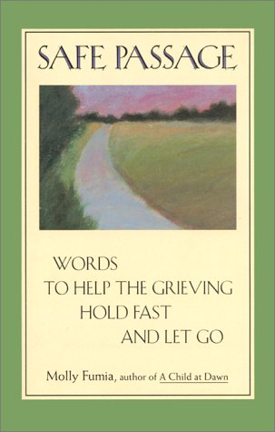 Safe Passage: Words to Help the Grieving Hold Fast and Let Go by Brand: Conari Press