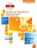A+ Guide to Hardware (Standalone Book) 9th Edition