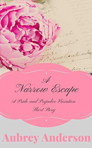 A Narrow Escape: Pride and Prejudice Variation Short Story