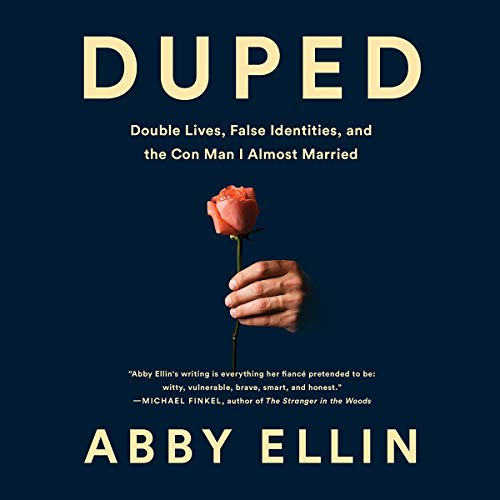 Pdf Self-Help Duped: Double Lives, False Identities, and the Con Man I Almost Married