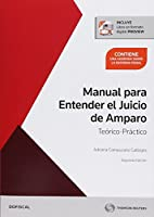 Manual para entender el juicio de amparo teórico + Libro en formato digital, Contiene una Addenda sobre la reforma penal