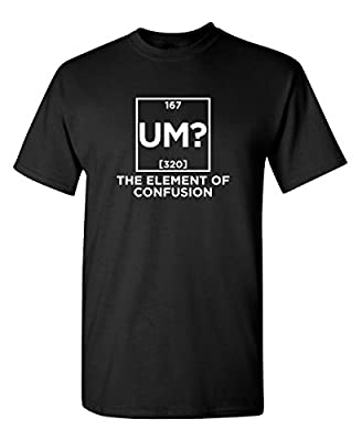 Feelin Good Tees The Element of Sarcastic Science Math Novelty Adult Humor Very Funny T Shirt