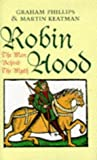 Front cover for the book Robin Hood: The Man Behind the Myth by Graham Phillips