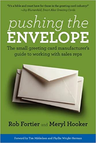 Amazon pushing the envelope the small greeting card amazon pushing the envelope the small greeting card manufacturers guide to working with sales reps 9780578056975 rob fortier meryl hooker books m4hsunfo