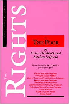 Book The Rights of the Poor: The Authoritative ACLU Guide to Poor People's Rights (ACLU Handbook)