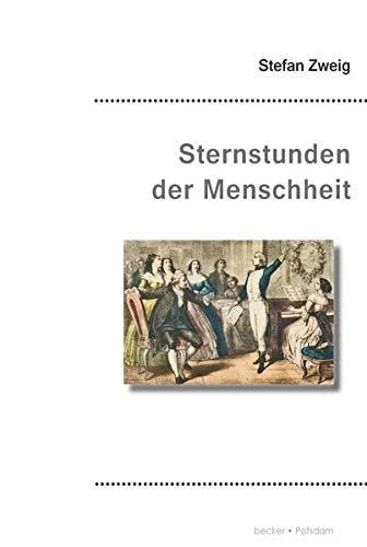 Sternstunden der Menschheit: Zwölf Miniaturen (Becker Klassik)