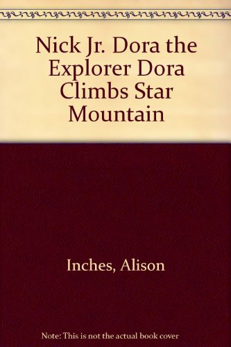 Nick Jr. Dora the Explorer Dora Climbs Star Mountain