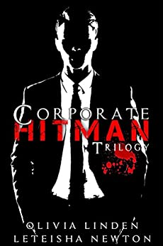 Corporate Hitman Trilogy by [Newton, LeTeisha, Linden, Olivia]