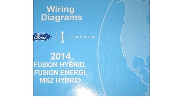 2014 Ford Fusion Hybrid Energi Lincoln Mkz Hyb Electrical Wiring Diagram Manual Ford Amazon Com Books
